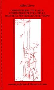 Alfred Jarry - Commentario utile alla costruzione pratica della macchina per esplorare il tempo